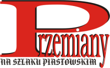 Przemiany na Szlaku Piastowskim